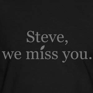 Steve, we miss you. - Männer Kontrast-T-Shirt