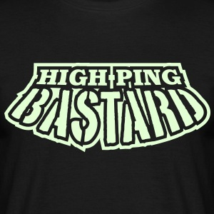 High Ping Bastard - Games eSport T-shirts - T-shirt herr