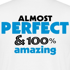 perfect and amazing (2c) T-Shirts - T-shirt herr