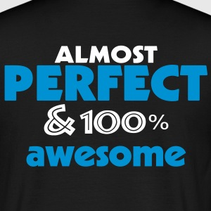 almost perfect and awesome (2c) T-Shirts - Männer T-Shirt
