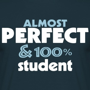 almost perfect student (2c) T-Shirts - Männer T-Shirt