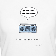 Design ~ Stop the bad music - Women's white tee