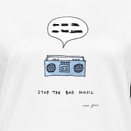 Design ~ Stop the bad music - Women's white tee