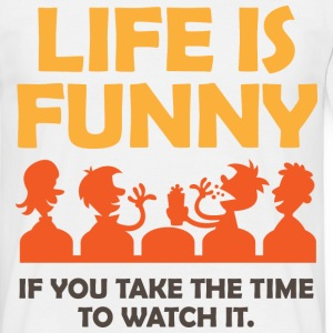Life Is Funny 4 (dd)++ T-shirts - Mannen T-shirt