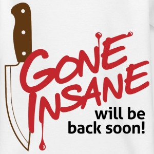 Gone Insane 1 (dd)++ Kinder shirts - Teenager T-shirt