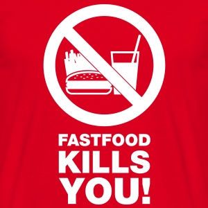 Fastfood kills you - Männer T-Shirt