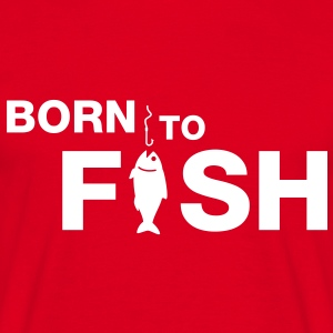 born to fish - Männer T-Shirt