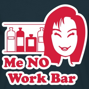 Me No Work Bar 2 T-Shirts - Men's T-Shirt