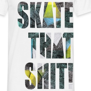 Skate That Shit! - T-shirt Homme