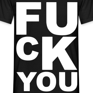 fuck you Tee shirts - T-shirt Homme