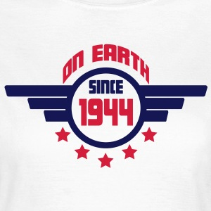 1944 on earth - Geburtstag -T-Shirts - Frauen T-Shirt