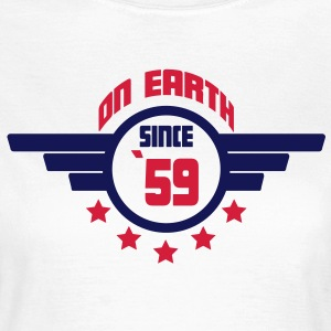 59 on earth - Geburtstag -T-Shirts - Frauen T-Shirt