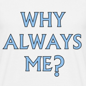 Why Always Me? - Mario Balotelli - Men's T-Shirt