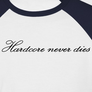 Hardcore never dies T-Shirts - Männer Baseball-T-Shirt