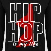 Sweat-shirt homme hip hop is my life - Sweat-shirt Homme