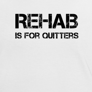 Rehab is for Quitters T-Shirts - Women's Ringer T-Shirt
