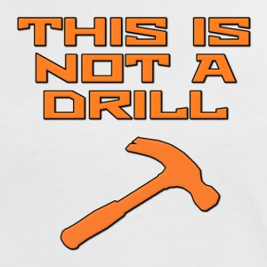 This is Not a Drill Hammer T-Shirts - Women's Ringer T-Shirt