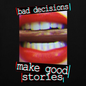 Bad Decisions make good stories. Taschen - Stoffbeutel