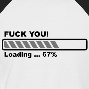 Fuck You! loading - progress bar! T-Shirts - Men's Baseball T-Shirt