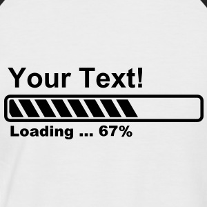 Progress Bar - 67% - still loading! T-Shirts - Men's Baseball T-Shirt