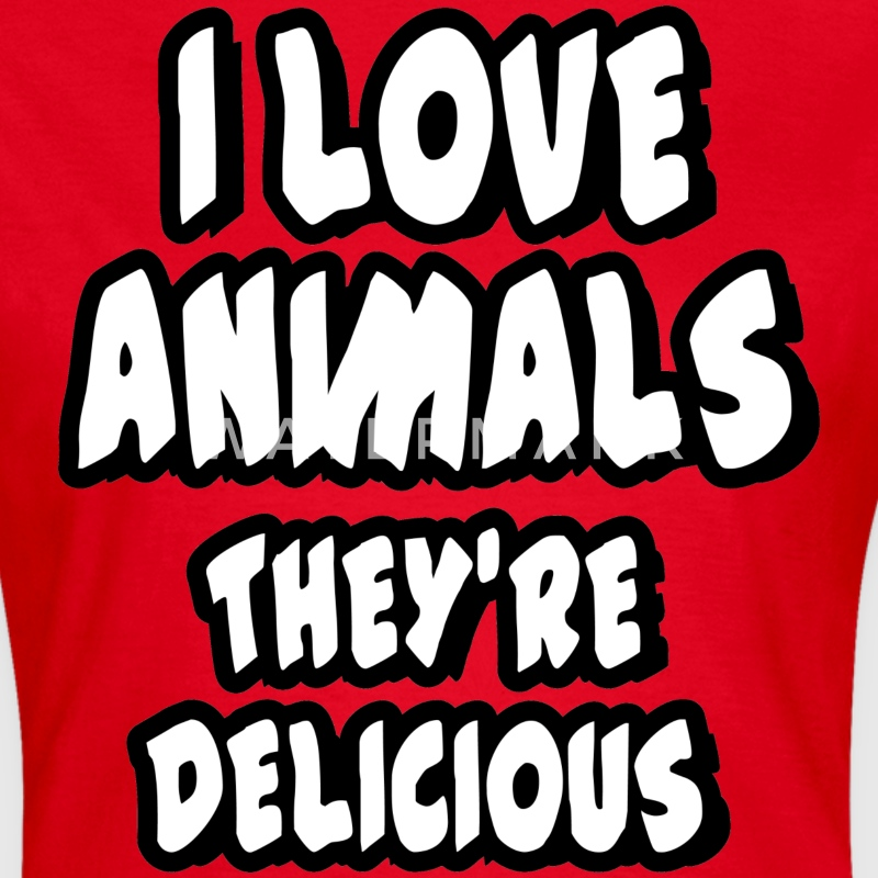 I love animals - they're delicious - Women's T-Shirt