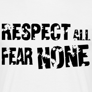 Respect All, Fear None Tee shirts - T-shirt Homme