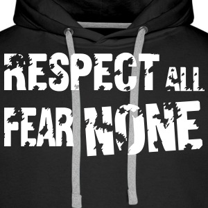 Respect All, Fear None Sweaters - Mannen Premium hoodie