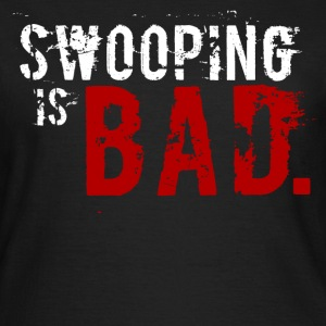 Swooping is Bad Design T-Shirts - Women's T-Shirt