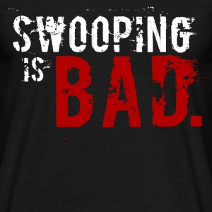 Swooping is Bad Design T-Shirts - Men's T-Shirt