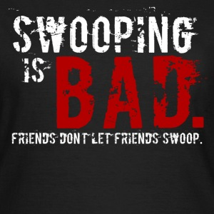 Swooping is Bad Design (with Text) T-Shirts - Women's T-Shirt