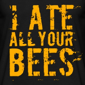I Ate All Your Bees Design T-Shirts - Men's T-Shirt