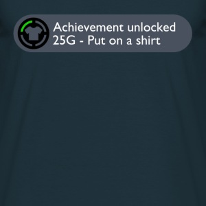 Achievement Unlocked: Put on a Shirt Design T-Shirts - Men's T-Shirt