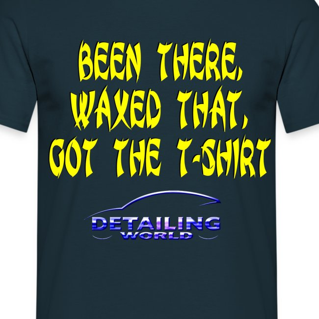 Detailing World 'Been There, Done That, Got The' T-Shirt