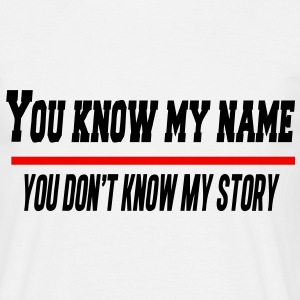 You Know My Name T-Shirts - Men's T-Shirt