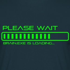 Please Wait - Brain.exe is loading. Tee shirts - T-shirt Homme