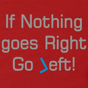 nothing goes right text T-shirts - Mannen Bio-T-shirt