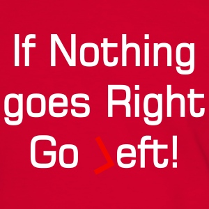 nothing goes right text T-Shirts - Men's Ringer Shirt