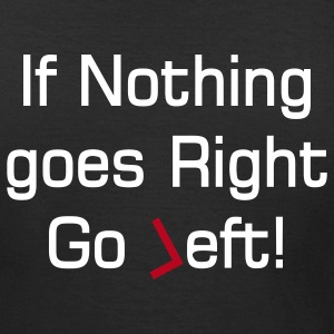 nothing goes right text T-Shirts - Women's T-Shirt