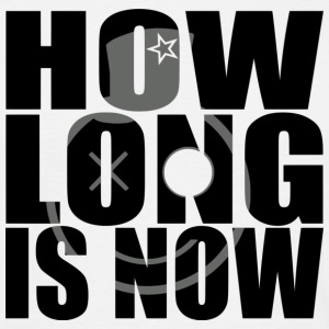 how long is now T-Shirts - Männer T-Shirt