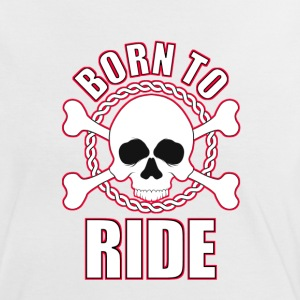 Born To Ride Skull Crossbones T-Shirts - Women's Ringer T-Shirt