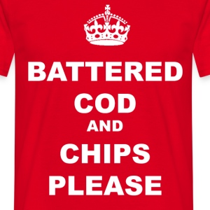 BATTERED COD AND CHIPS PLEASE - Men's T-Shirt