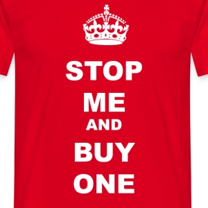 STOP ME AND BUY ONE - Men's T-Shirt