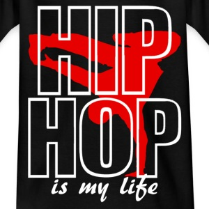 hip hop is my life T-Shirts - Teenager T-Shirt