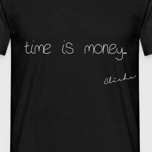 Cliché - time is money - Men's T-Shirt