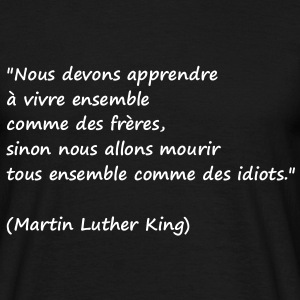 t-shirt citation Martin Luther King - T-shirt Homme