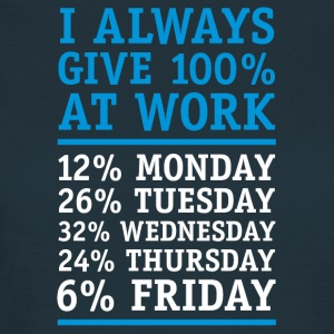 i always give 100% at work T-Shirts - Frauen T-Shirt