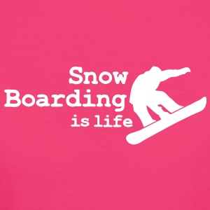 Snow boarding is life with snowboarding T-shirts - Organic damer