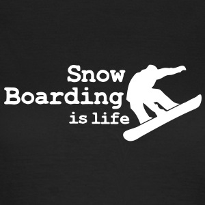 Snow boarding is life with snowboarding T-shirt - Maglietta da donna