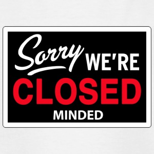 sorry we are  close(d) minded Barn-T-shirts - T-shirt tonåring