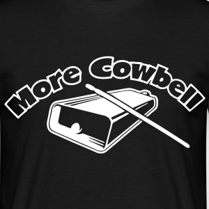 More Cowbell! Classic Funny T-Shirt, Especially fo - Men's T-Shirt
